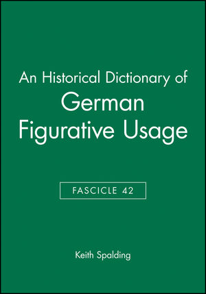 An Historical Dictionary of German Figurative Usage, Fascicle 42