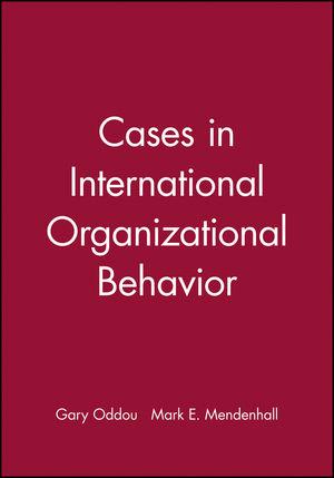 Cases in International Organizational Behavior