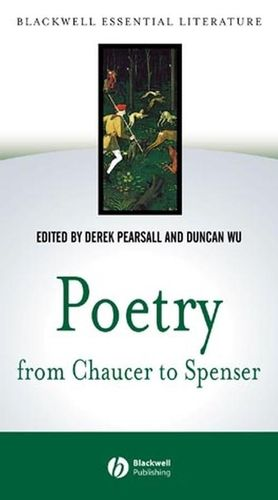 "Poetry from Chaucer to Spenser: based on """"Chaucer to Spenser: An Anthology of Writings in English 1375 - 1575"""""