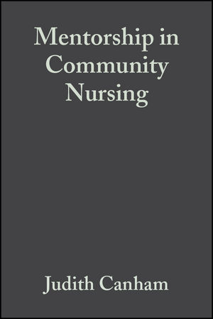 Mentorship in Community Nursing: Challenges and Opportunities (0632057076) cover image