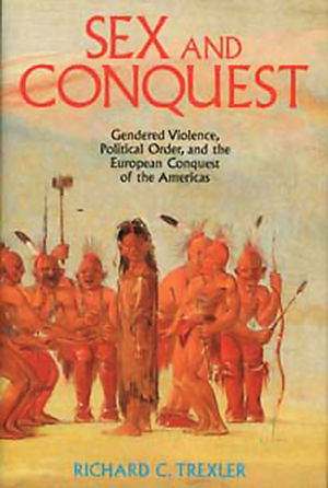 Sex and Conquest: Gender <span class='search-highlight'>Construction</span> and Political Order During the European Conquest of the Americas