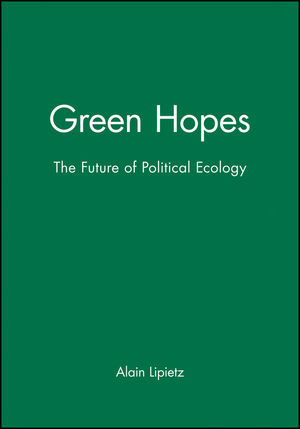 Green Hopes: The Future of Political Ecology (0745613276) cover image