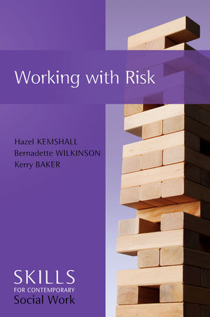 Working with Risk: Skills for Contemporary Social Work (0745651976) cover image