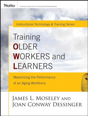 Training Older Workers and Learners: Maximizing the Workplace Performance of an Aging Workforce (0787981176) cover image