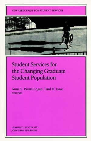 Student Services for the Changing Graduate Student Population: New Directions for Student Services, Number 72