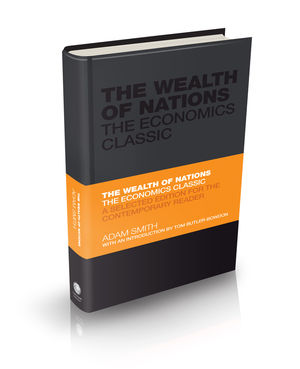 The Wealth of Nations: The Economics Classic - A Selected Edition for the Contemporary Reader