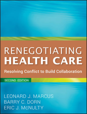 Renegotiating Health Care: Resolving Conflict to Build Collaboration, 2nd Edition (1118021576) cover image