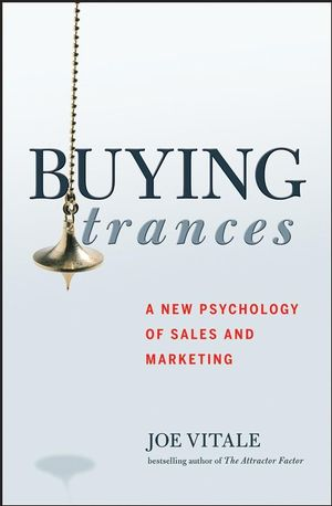 Buying Trances: A New Psychology of <span class='search-highlight'>Sales</span> and <span class='search-highlight'>Marketing</span>
