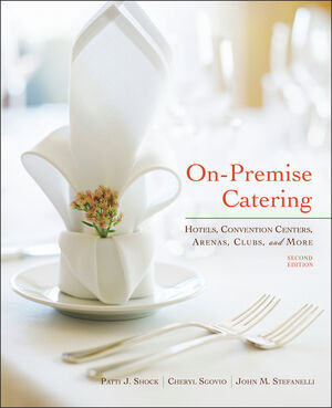 On-Premise Catering: Hotels, Convention Centers, Arenas, Clubs, and More, 2nd Edition (1118108876) cover image