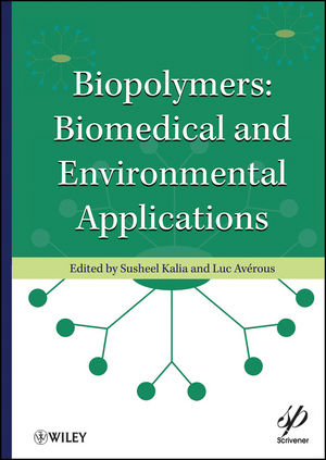 Biopolymers: Biomedical and Environmental Applications (1118164776) cover image