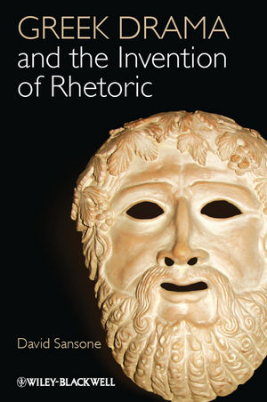 Greek Drama and the Invention of Rhetoric (1118358376) cover image