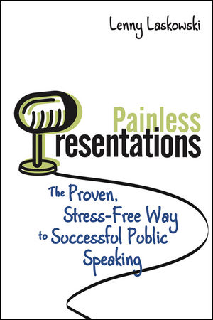 Book Cover Image for Painless Presentations: The Proven, Stress-Free Way to Successful Public Speaking