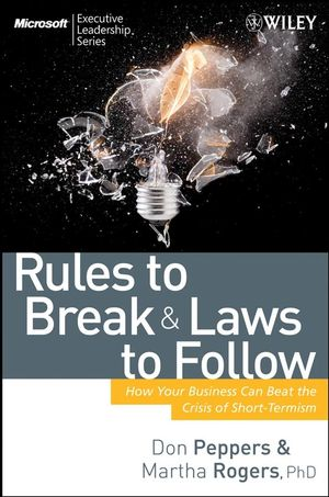 Rules to Break and Laws to Follow: How Your Business Can Beat the Crisis of Short-Termism  (1118381076) cover image