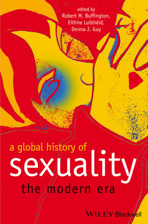 A Global History of Sexuality: The Modern Era (1118525876) cover image