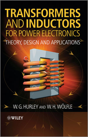 Transformers and Inductors for Power Electronics: Theory, Design and Applications (1118544676) cover image