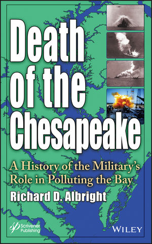 Death of the Chesapeake: A History of the Military's Role in Polluting the Bay