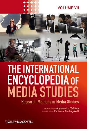 The International Encyclopedia of Media Studies: Research Methods in Media Studies, Volume 7 (1118733576) cover image