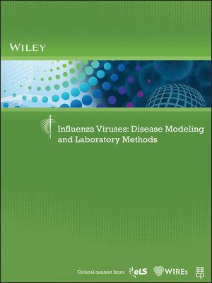 Influenza Viruses: Disease Modeling and Laboratory Methods (1118829476) cover image