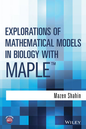 Explorations of Mathematical Models in Biology with Maple (1118935276) cover image