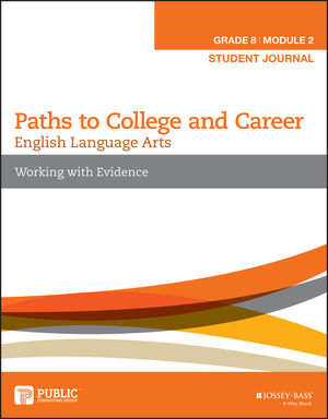 English Language Arts, Grade 8 Module 2: Working with Evidence, Student Journal
