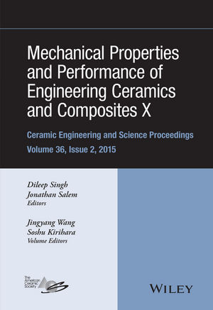 Mechanical Properties and Performance of Engineering Ceramics and Composites X: A Collection of Papers Presented at the 39th International Conference on Advanced Ceramics and Composites, Volume 36, Issue 2 (1119211476) cover image