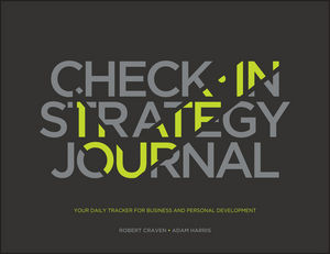 The Check-in Strategy Journal: Your Daily Tracker for Business and Personal Development
