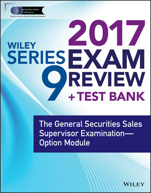 Wiley FINRA Series 9 Exam Review 2017: The General Securities Sales Supervisor Examination -- Option Module