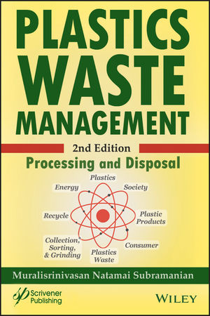 Plastics Waste Management: Processing and Disposal, 2nd Edition