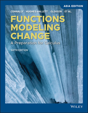 Functions Modeling Change: A Preparation for Calculus, 6th Edition, Asia Edition