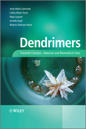 Dendrimers: Towards Catalytic, Material and Biomedical Uses (1119977576) cover image