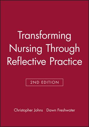 Transforming Nursing Through Reflective Practice, 2nd Edition