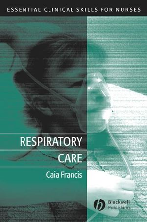 Respiratory Care: Essential Clinical Skills for Nurses