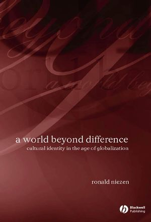 A World Beyond Difference: Cultural Identity in the Age of Globalization (1405127376) cover image