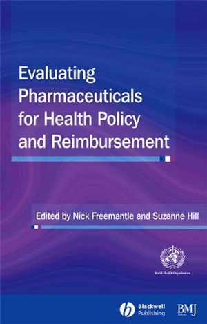 Evaluating Pharmaceuticals for Health Policy and Reimbursement (1405140976) cover image