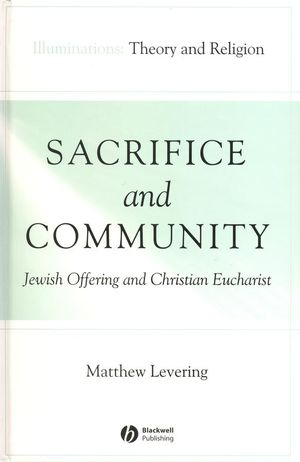 Sacrifice and Community: Jewish Offering and Christian Eucharist (1405152176) cover image