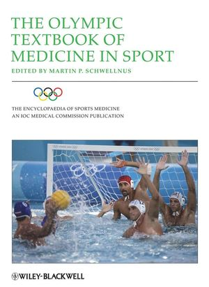 The Encyclopaedia of Sports Medicine: An IOC Medical Commission Publication, Volume XIV, The Olympic Textbook of Medicine in Sport (1405156376) cover image