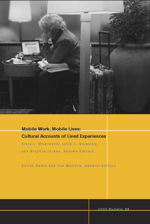 NAPA Bulletin, Number 30, Mobile Work, Mobile Lives: Cultural Accounts of Lived Experiences (1444309676) cover image