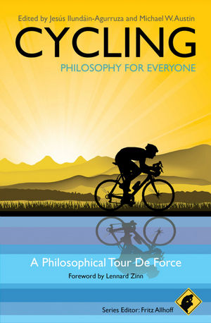 Cycling - Philosophy for Everyone: A Philosophical Tour de Force (1444330276) cover image