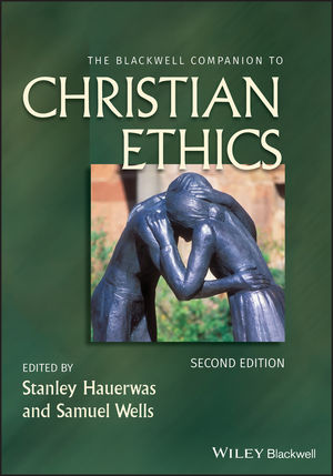The Blackwell Companion to Christian Ethics, 2nd Edition (1444396676) cover image