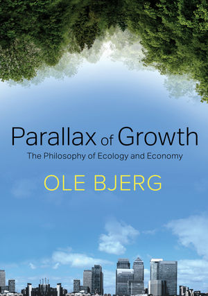 Parallax of Growth: The Philosophy of Ecology and Economy (1509506276) cover image