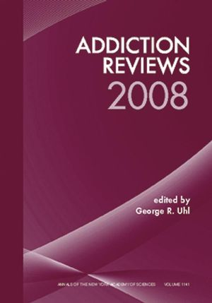 Annals of the New York Academy of Sciences, Volume 1141, Addiction Reviews 2008 (1573317276) cover image