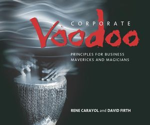 Corporate Voodoo: Business Principles for Mavericks and Magicians (1841121576) cover image