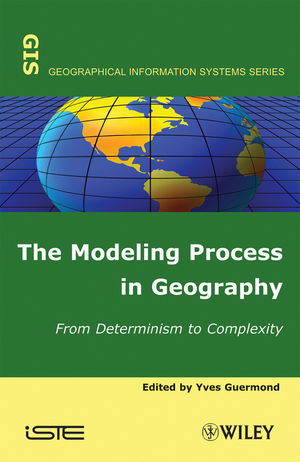 The Modeling Process in Geography: From Determinism to Complexity (1848210876) cover image