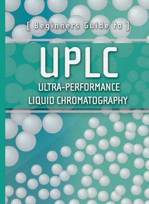 Beginners Guide to UPLC: Ultra-Performance Liquid Chromatography (1879732076) cover image
