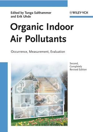 Organic Indoor Air Pollutants: Occurrence, Measurement, Evaluation, 2nd Edition