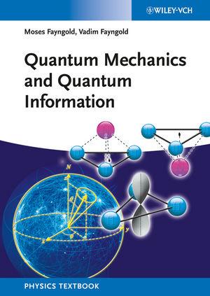 Quantum Mechanics and Quantum Information                                       : A Guide through the Quantum World