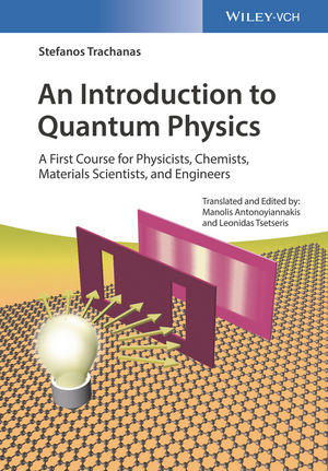 An Introduction to Quantum Physics: A First Course for Physicists, Chemists, Materials Scientists, and Engineers (3527412476) cover image