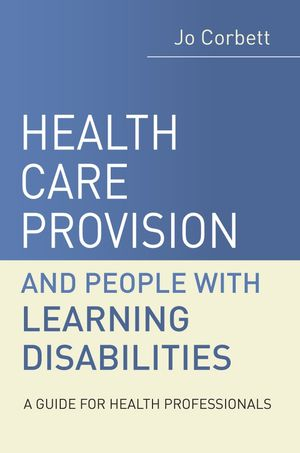 Health Care Provision and People with Learning Disabilities: A Guide for Health Professionals