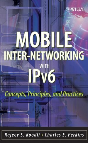 Mobile Inter-networking with IPv6 : Concepts, Principles and Practices (0470126477) cover image