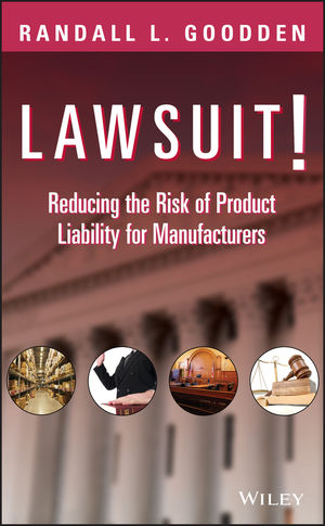 Lawsuit!: Reducing the Risk of Product Liability for Manufacturers (0470177977) cover image